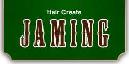 Hair Creat JAMING